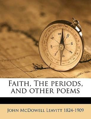 Faith, the Periods, and Other Poems