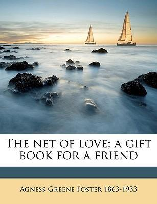 The Net of Love; A Gift Book for a Friend