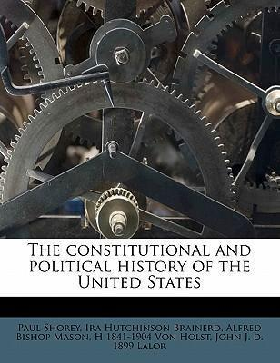 The Constitutional and Political History of the United States Volume 6