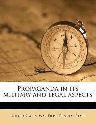 Propaganda in Its Military and Legal Aspects