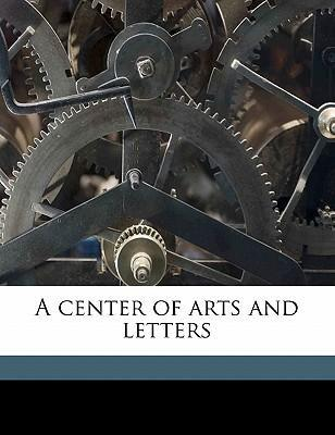 A Center of Arts and Letters