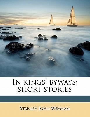 In Kings' ways; Short Stories