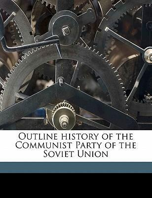 Outline History of the Communist Party of the Soviet Union