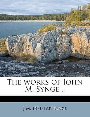 The Works of John M. Synge .. Volume 4