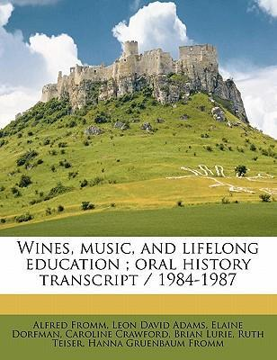 Wines, Music, and Lifelong Education; Oral History Transcript / 1984-1987