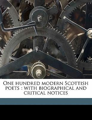 One Hundred Modern Scottish Poets  With Biographical and Critical Notices Volume 10