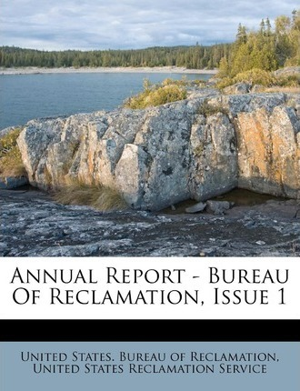 Annual Report - Bureau of Reclamation, Issue 1