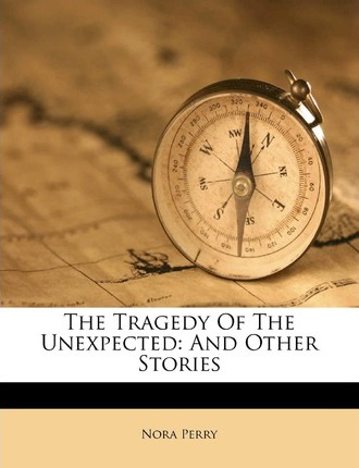 The Tragedy of the Unexpected And Other Stories