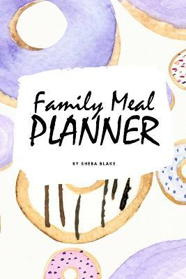 Family Meal Planner (6x9 Softcover Log Book / Tracker / Planner)
