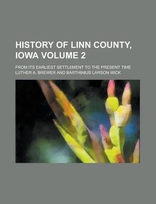 History of Linn County, Iowa; From Its Earliest Settlement to the Present Time Volume 2