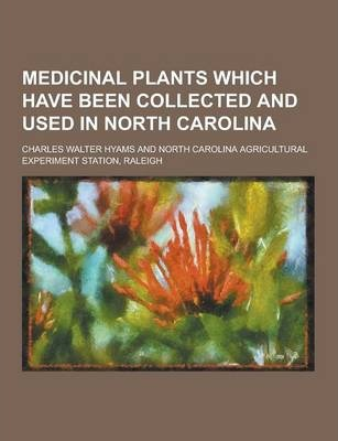 Medicinal Plants Which Have Been Collected and Used in North Carolina