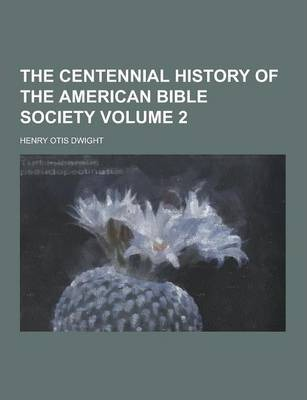 The Centennial History of the American Bible Society Volume 2
