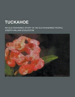 Tuckahoe; An Old-Fashioned Story of an Old-Fashioned People