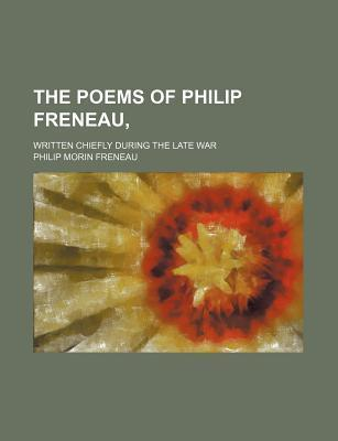 The Poems of Philip Freneau; Written Chiefly During the Late War
