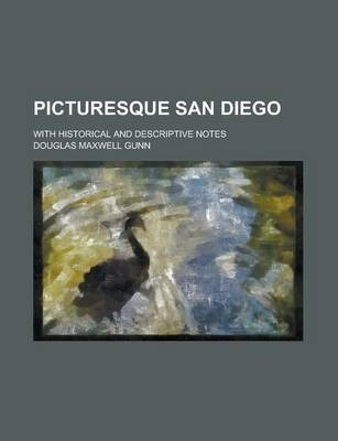 Picturesque San Diego; With Historical and Descriptive Notes