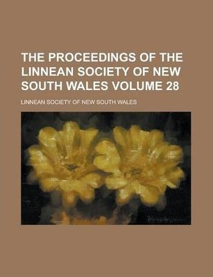 The Proceedings of the Linnean Society of New South Wales Volume 28
