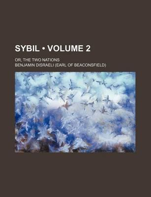Sybil (Volume 2); Or, the Two Nations