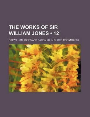 The Works of Sir William Jones (12)