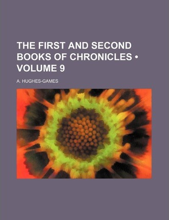 The First and Second Books of Chronicles (Volume 9)