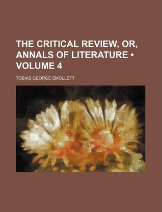 The Critical Review, Or, Annals of Literature (Volume 4)
