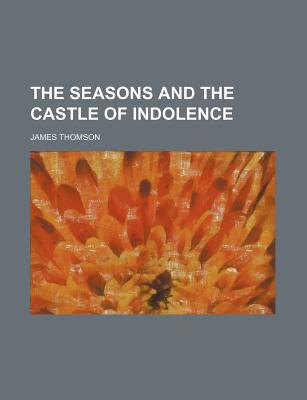 The Seasons and the Castle of Indolence