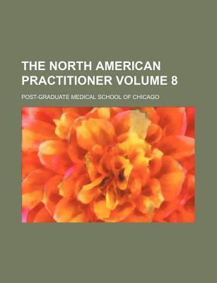 The North American Practitioner Volume 8