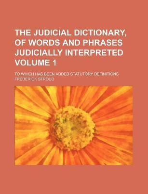 the judicial dictionary of words and phrases judicially interpreted