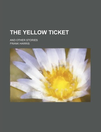 The Yellow Ticket; And Other Stories