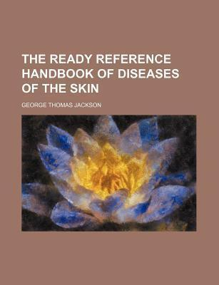 Ready Reference Handbook of Diseases of the Skin