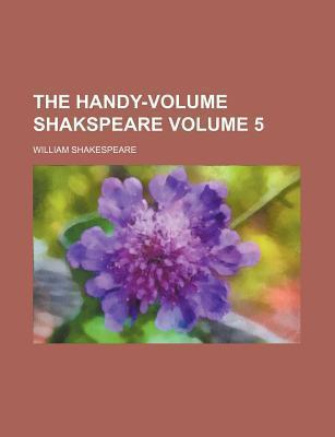 The Handy-Volume Shakspeare Volume 5