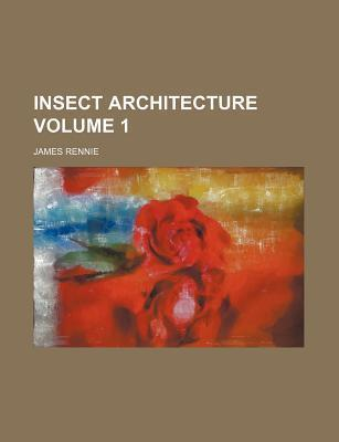 Insect Architecture Volume 1