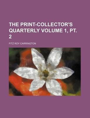 The Print-Collector's Quarterly Volume 1, PT. 2