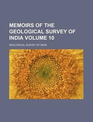 Memoirs of the Geological Survey of India Volume 10