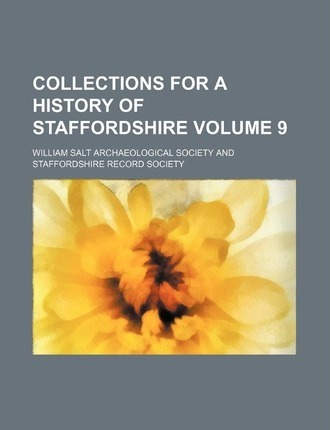 Collections for a History of Staffordshire Volume 9