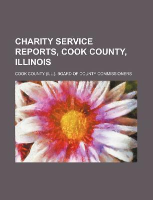 Charity Service Reports, Cook County, Illinois