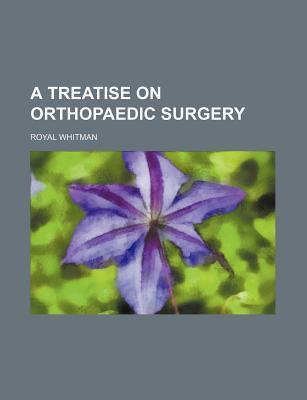 A Treatise on Orthopaedic Surgery
