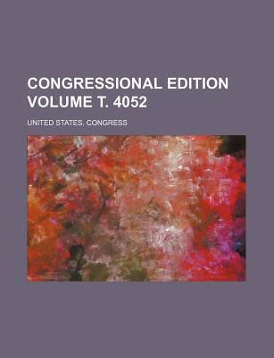 Congressional Edition Volume . 4052