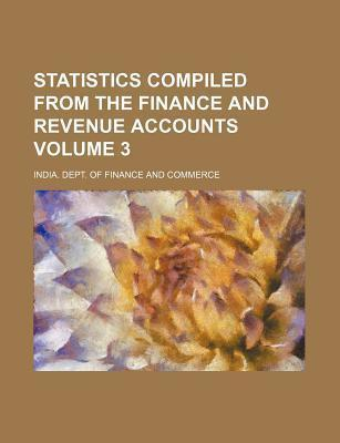 Statistics Compiled from the Finance and Revenue Accounts Volume 3