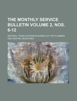 The Monthly Service Bulletin Volume 2, Nos. 6-12