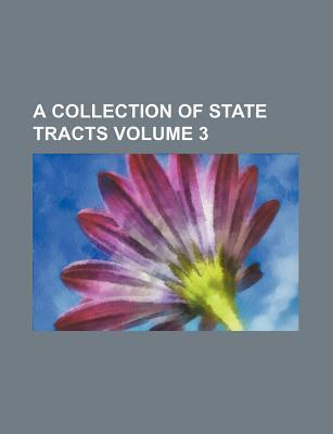A Collection of State Tracts Volume 3