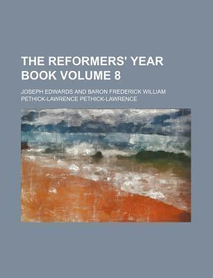 The Reformers' Year Book Volume 8