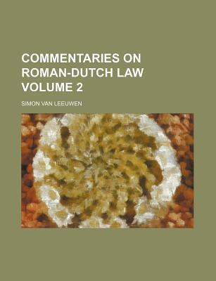 Commentaries on Roman-Dutch Law Volume 2