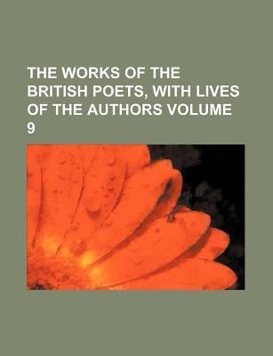The Works of the British Poets, with Lives of the Authors Volume 9