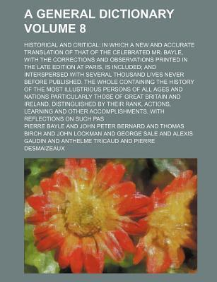 A General Dictionary; Historical and Critical