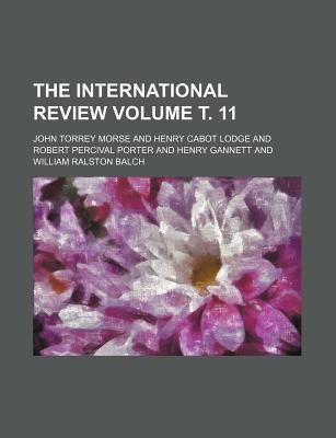 The International Review Volume . 11
