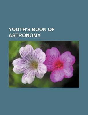 Youth's Book of Astronomy