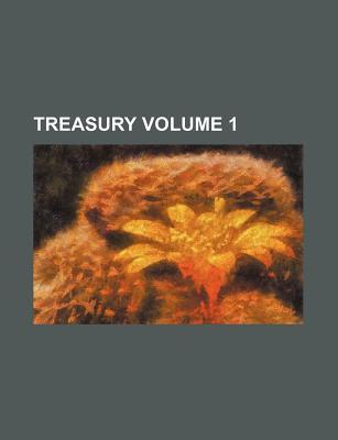 Treasury Volume 1