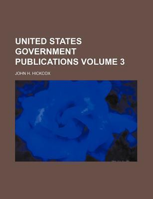 United States Government Publications Volume 3