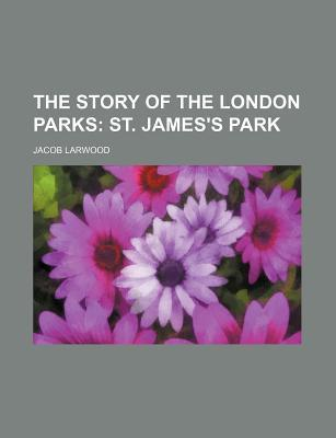 The Story of the London Parks; St. James's Park