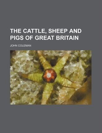 The Cattle, Sheep and Pigs of Great Britain